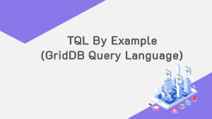 TQL by Example (GridDB Query Language)